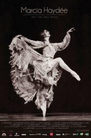 Marcia Haydée – Uma Vida pela Dança