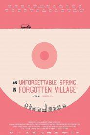 An Unforgettable Spring in a Forgotten Village