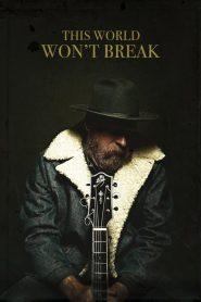 This World Won't Break