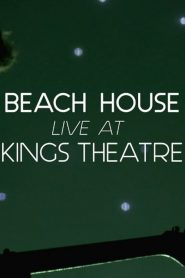 Beach House: Live at Kings Theatre