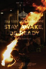 Stay Awake, Be Ready
