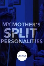 My Mother's Split Personalities