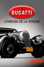 Bugatti: A Thirst for Speed