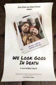 We Look Good In Dead