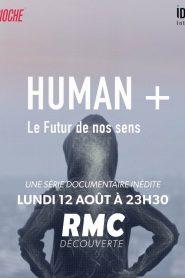 Human + : Le futur de nos sens
