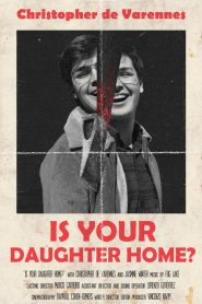 Is Your Daughter Home?