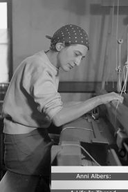 Anni Albers: A Life in Thread