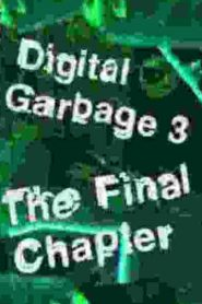 Digital Garbage 3 The Final Chapter