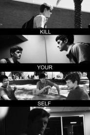 Kill Your Self