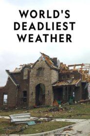 World's Deadliest Weather
