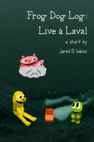 Frog Dog Log: Live à Laval