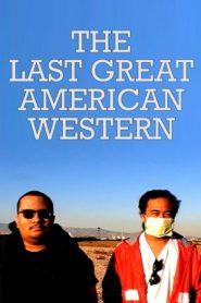 The Last Great American Western