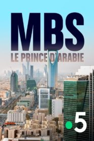 MBS, le prince d'Arabie
