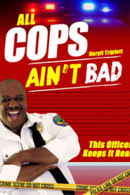 ALL COPS AIN'T BAD