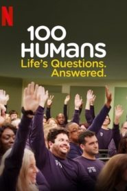 100 Humans. Life's Questions. Answered.
